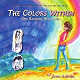 The Colors Within: One Rainbow Reclaimed ~ Jana Adams