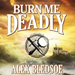 Burn Me Deadly: An Eddie LaCrosse Novel (       UNABRIDGED) by Alex Bledsoe Narrated by Stefan Rudnicki