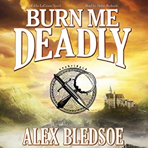 Burn Me Deadly: An Eddie LaCrosse Novel | [Alex Bledsoe]