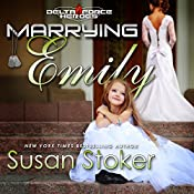 Marrying Emily: Delta Force Heroes, Book 4 | Susan Stoker