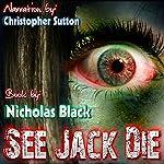 See Jack Die: Paranormal Romance: See Jack Die Series, Book 1 | Nicholas Black