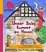 Unser Baby kommt zu Hause! Das Kindersachbuch zum Thema Schwangerschaft, Hebamme und Hausgeburt: Amazon.de: Caroline Oblasser, Regina Masaracchia: Bucher