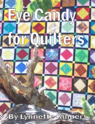 Eye Candy For Quilters - Color Version from Northwest Digital Publishing