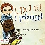 I Did It! I Promise!   Lauren Fox