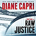Raw Justice: Justice Series, Book 5 (       UNABRIDGED) by Diane Capri Narrated by Lisa Cordileone
