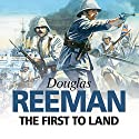The First to Land (       UNABRIDGED) by Douglas Reeman Narrated by David Rintoul