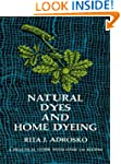 Natural Dyes and Home Dyeing (Dover P...