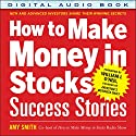 How to Make Money in Stocks Success Stories Audiobook by Amy Smith Narrated by Donna Postel