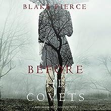 Before He Covets: A Mackenzie White Mystery, Book 3 Audiobook by Blake Pierce Narrated by Elaine Wise