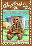 img - for The Gingerbread Boy, Who Didn't Run Away book / textbook / text book