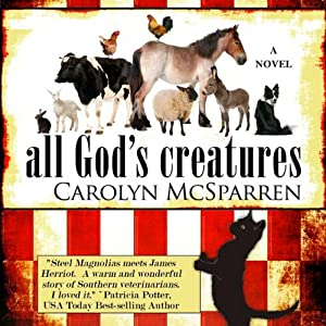 All God's Creatures | [Carolyn McSparren]