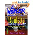 "W�hlers siebter Fall, ""Roulette im Saustall"": ein Chiemsee-Krimi (W�hlers F�lle 7)"