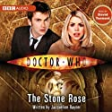 Doctor Who: The Stone Rose Radio/TV Program by Jacqueline Rayner Narrated by David Tennant