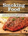 Smoking Food: A Guide to Smoking Meat...