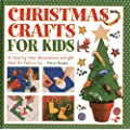 Christmas Crafts for Kids: 50 Step-by-step Decorations and Gift Ideas for Festive Fun