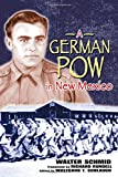 img - for A German POW in New Mexico (Historical Society of New Mexico Publication Series) book / textbook / text book
