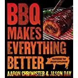 BBQ Makes Everything Betterby Jason Day