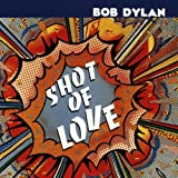 Shot Of Love Bob Dylan