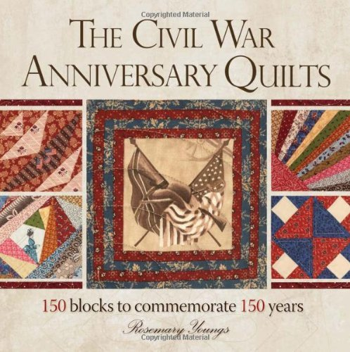 By Rosemary Youngs The Civil War Anniversary Quilts: 150 Blocks to Commemorate 150 Years [Paperback]