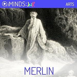 Merlin: The Arts Hörbuch von  iMinds Gesprochen von: Todd MacDonald