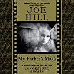 My Father's Mask: A Short Story from '20th Century Ghosts' | Joe Hill