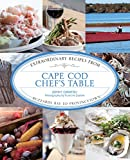 img - for Cape Cod Chef's Table: Extraordinary Recipes From Buzzards Bay To Provincetown book / textbook / text book