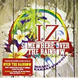 """Somewhere Over The Rainbow - The Greatest Hitsby Israel """"IZ""""..."""