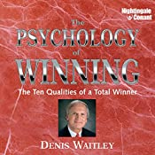 The Psychology of Winning: The Ten Qualities of a Total Winner | Denis E. Waitley