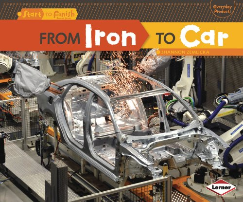 From Iron to Car (Start to Finish, Second Series: Everyday Products) PDF