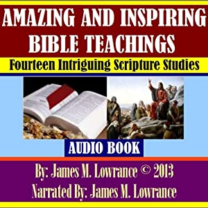 Amazing and Inspiring Bible Teachings Audiobook