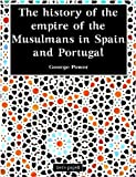 img - for The History of the Empire of the Musulmans in Spain and Portugal book / textbook / text book
