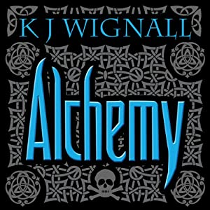Alchemy: Mercian Trilogy, Book 2 | [K. J. Wignall]