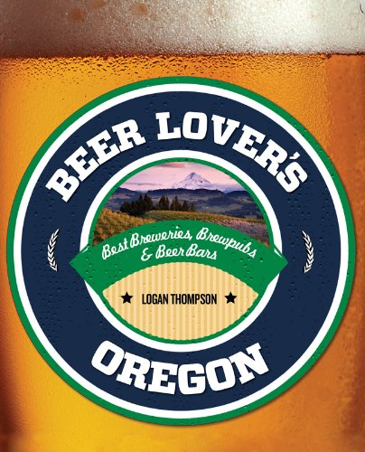 Beer Lover's Oregon (Beer Lovers Series)