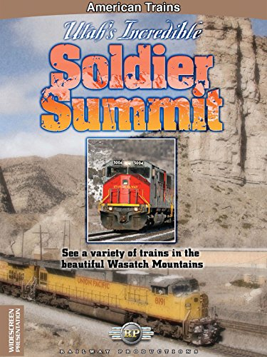 American Trains-Utah's Incredible Soldier Summit