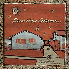 Dear New Orleans Benefit Compilation - Gulf Coast Restoration