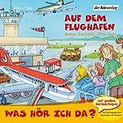 Auf dem Flughafen (Was hör ich da?) | Rainer Bielfeldt, Otto Senn