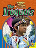 The Iroquois (American Indian Art and Culture)