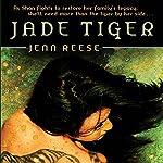 Jade Tiger | Jenn Reese