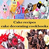 Cake recipes: cake decorating cookbooks mix cake recipes for cake making