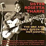 Sister Rosetta Tharpe The One and Only Queen of Hot Gospel