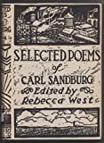 Selected Poems of Carl Sandburg Edited by Rebecca West