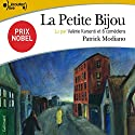La Petite Bijou Performance by Patrick Modiano Narrated by Valérie Karsenti, Anne-Marie Joubert, Olivier Chauvel, Patrick Liegibel, Elisa Servier, Stéphane Vasseur