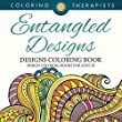Entangled Designs Coloring Book For Adults - Adult Coloring Book (Patterns Designs and Art Book Series)