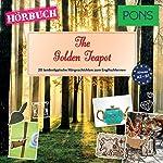 The Golden Teapot (PONS Hörbuch Englisch): 20 landestypische Hörgeschichten zum Englischlernen