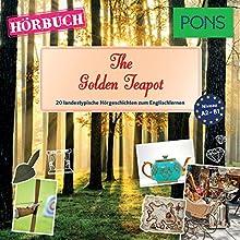 The Golden Teapot (PONS Hörbuch Englisch): 20 landestypische Hörgeschichten zum Englischlernen Hörbuch von Emma Bullimore, Mary Evans Gesprochen von: Guy Slocombe