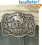 Wild Ride: The History and Lore of Rodeo