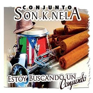 Conjunto Sonknela - Estoy Buscando Un Conjunto - Amazon.com Music