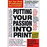 Putting Your Passion Into Print: Get Your Book Published Successfully! (Essential Guide to Getting Your Book Published: How to Write) ~ David Henry Sterry