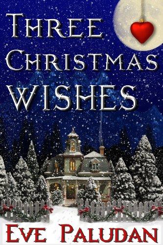 Eve Paludan - Three Christmas Wishes (A Christian Sweet Romance Novella)