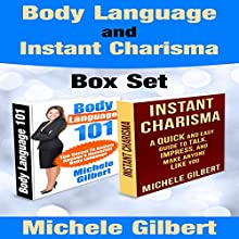 Body Language and Instant Charisma Set (       UNABRIDGED) by Michele Gilbert Narrated by David Winograd